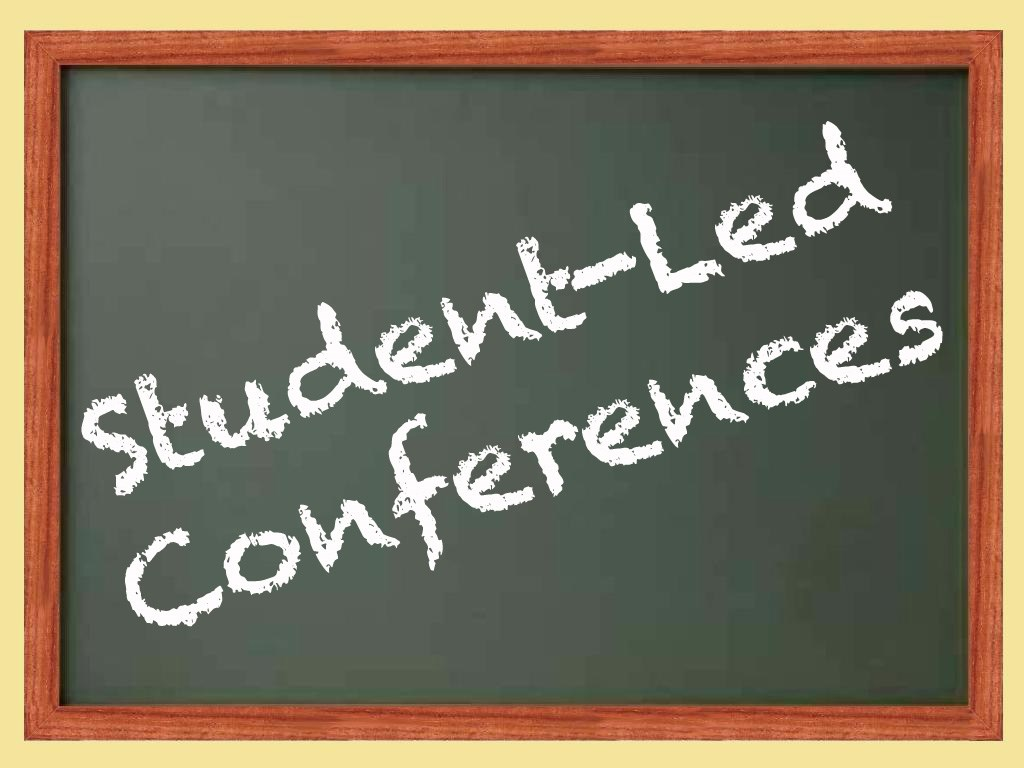 Student- Led Conferences Coming Soon