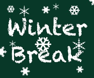 WINTER BREAK- Feb 20-24
