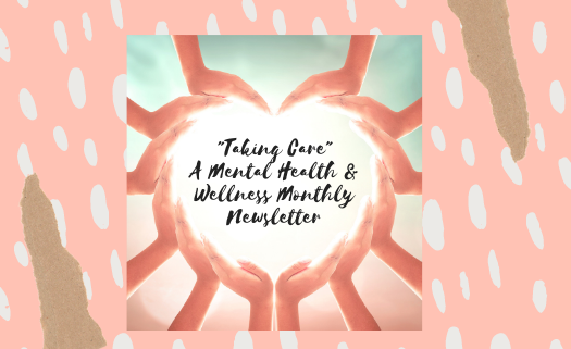 _Taking Care_ A Mental Health  Wellness Monthly Newsletter.png